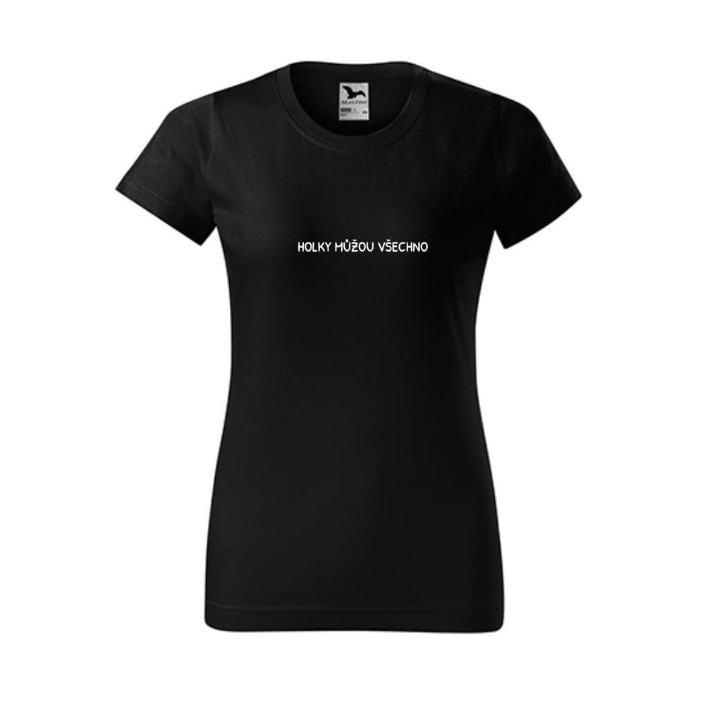 Dámské tričko HOLKY MŮŽOU VŠECHNO