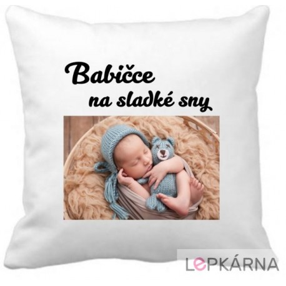 Polštář BABIČCE NA SLADKÉ SNY s vlastní fotografií